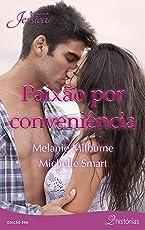 Paixão por conveniência (Jessica Livro 296)