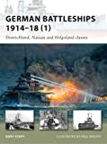German Battleships 1914-18 (1): Deutschland, Nassau and Helgoland classes (New Vanguard, Band 164)