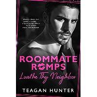 Loathe Thy Neighbor (Roommate Romps Book 1)