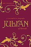 Julian of Norwich: A Contemplative Biography