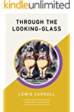 Through the Looking-Glass (AmazonClassics Edition)