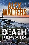 Death Parts Us (DI Alec McKay Series Book 2)