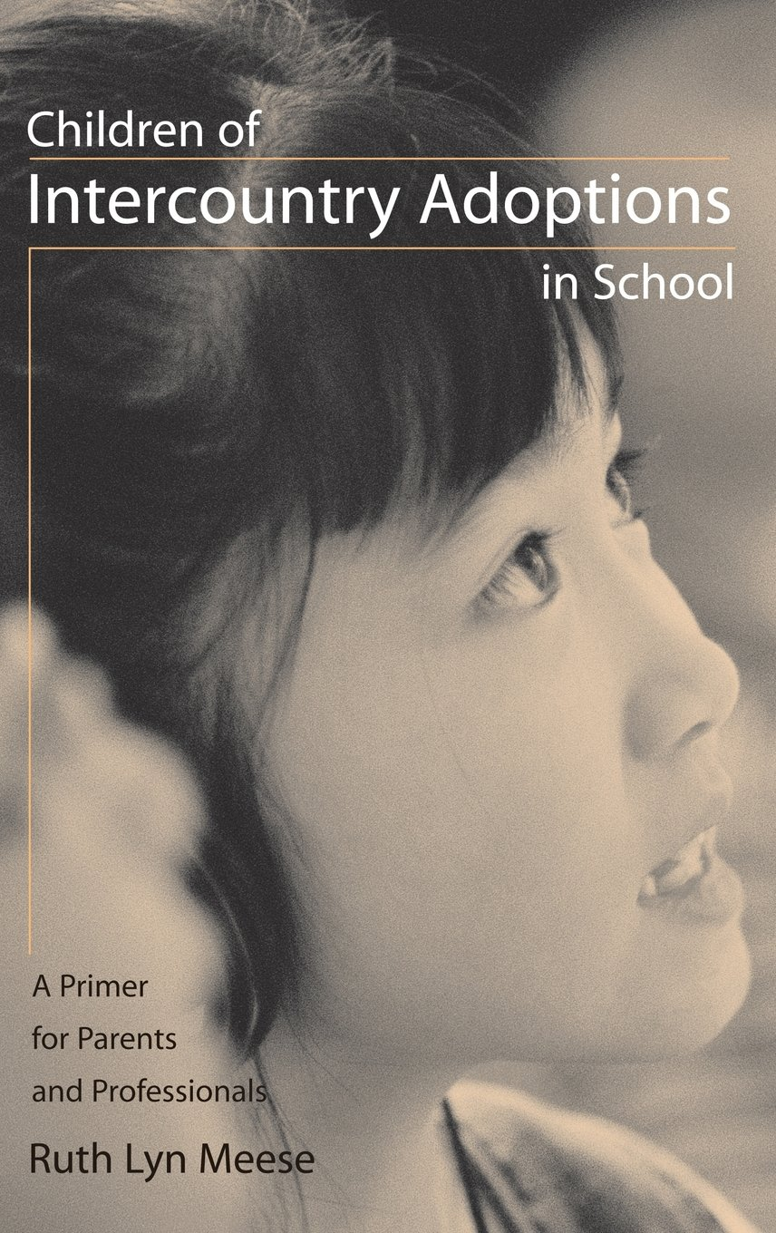 Children of Intercountry Adoptions in School: A Primer for Parents and Professionals by Praeger