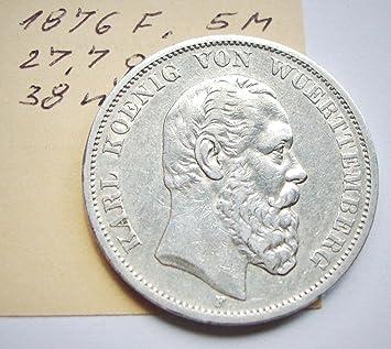 Origsilbermünze 5 Mark 1876 F Karl König Von Württemberg Mit