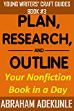 Plan, Research, and Outline Your Nonfiction Book in a Day: Writers' Guide to Planning a Book, Researching Without Fuss, and Outlining to Make Writing a ... Writers' Craft Guides 3) (English Edition)