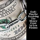 God,s Plan For Surviving The Money Crisis