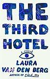 The Third Hotel: A Novel