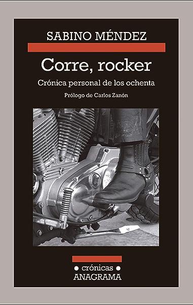 Corre, rocker: crónica personal de los ochenta (Crónicas nº 114) eBook: Méndez, Sabino: Amazon.es: Tienda Kindle