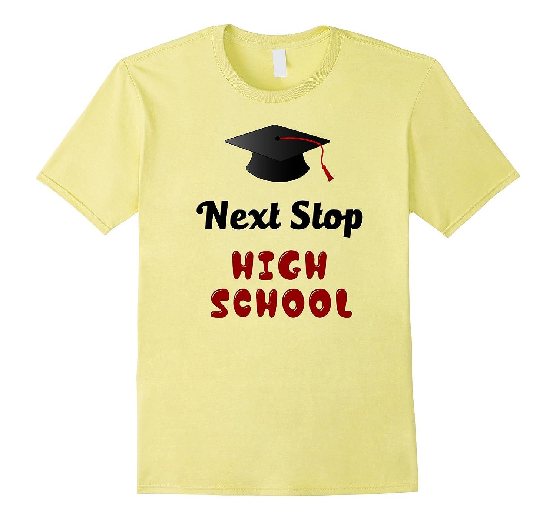 Next Stop High School Graduation T Shirt Rt Rateeshirt