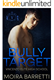 Bully Target (Vincenzo Elite High School Book 1)