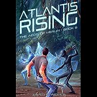 Atlantis Rising: Aegis of Merlin Book 8