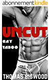 UNCUT (A Gay Taboo Steamy Romance) (English Edition)