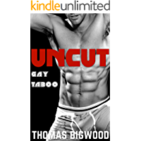 UNCUT (A Gay Taboo Steamy Romance) (English Edition)