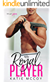 Royal Player: A Romantic Comedy Standalone