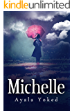 Michelle: A Psychological Women's Fiction Novel, About Love, Struggle and the Power of Believing in Your Ideals