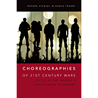 Choreographies of 21st Century Wars (Oxford Studies in Dance Theory) book cover