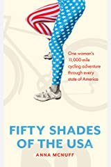 50 Shades Of The USA: One woman's 11,000 mile cycling adventure through every state of America (Anna's Adventures Book 2) Kindle Edition