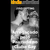 Arregaçado pelo Pauzudo no Clube Gay