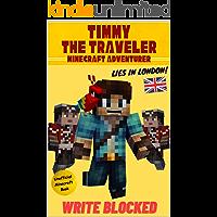 Timmy The Traveler - Minecraft Adventurer: Lies In London (Unofficial Minecraft Mystery and Adventure Series)