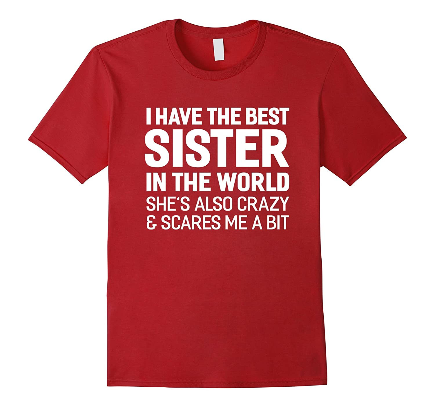 I Have The Best Sister In The World T Shirt Anz Anztshirt