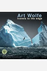 Art Wolfe 2019 Wall Calendar: Travels to the Edge - Nature Photography From Around the World Calendar
