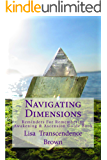 Navigating Dimensions: Reminders For Remembering: Awakening & Ascension Guide Book (English Edition)