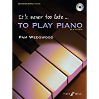 It's Never Too Late to Play Piano (Adult Tutor book with Free CD)