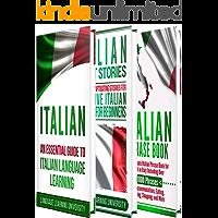 Italian: Learn Italian For Beginners Including Italian Grammar, Italian Short Stories and 1000+ Italian Phrases (English Edition)