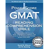 The PowerScore GMAT Reading Comprehension Bible: A comprehensive GMAT prep system for attacking GMAT Reading Comprehension qu
