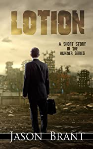 Lotion: A Horror Short Story in The Hunger Series