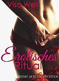 Erotisches Ritual: Heisse Sexgeschichten
