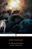 In the Land of Time: And Other Fantasy Tales (Penguin Classics)