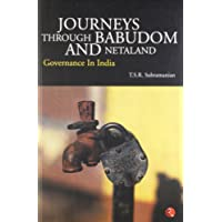 Journeys Through Babudom and Netaland