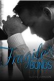 Fragile Bonds