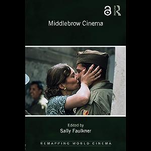 Middlebrow Cinema (Remapping World Cinema)