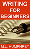 Writing for Beginners (Writing Essentials Book 1)