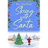 Skiing with Santa: A delightful festive tale set on the ski slopes of Scotland (Secrets in the Snow Book 7)