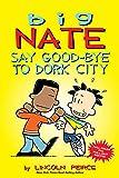 Big Nate: Say Good-bye to Dork City