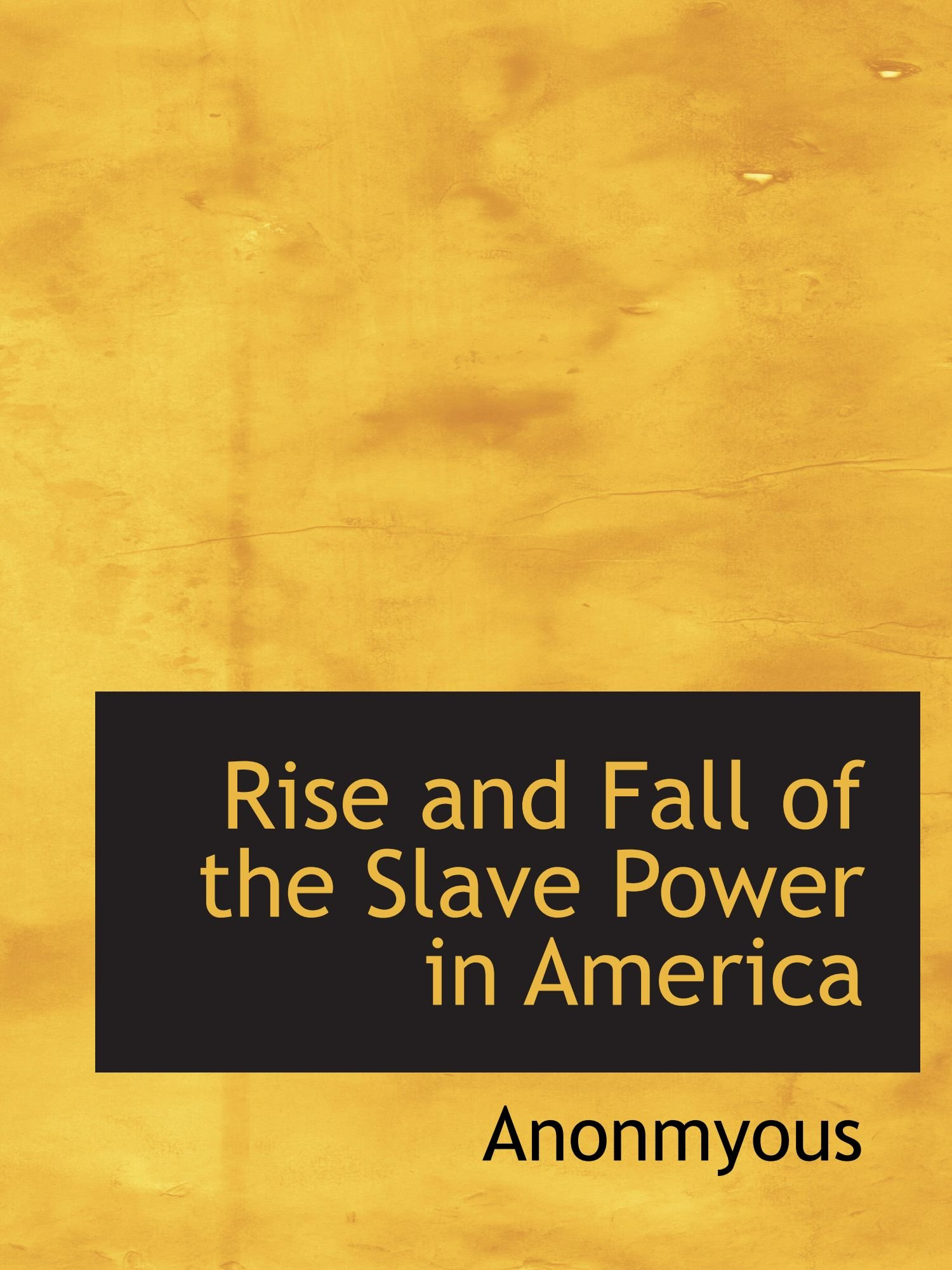 Rise and Fall of the Slave Power in America pdf epub
