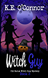 Witch Guy (Old Sarum Cozy Witch Mystery Book 3)