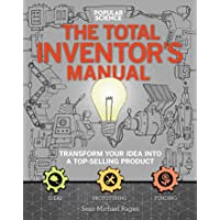 The Total Inventors Manual (Popular Science): Transform Your Idea into a Top-Selling Product