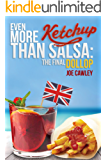 Even More Ketchup than Salsa: The Final Dollop