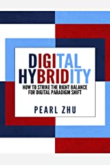 Digital Hybridity: How to Strike the Right Balance for Digital Paradigm Shift Kindle Edition
