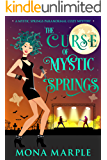 The Curse of Mystic Springs (Mystic Springs Paranormal Cozy Mystery Series Book 3)
