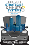 Church Strategies: & Ministry Systems: The Essential Guide to Seeing Under the Hood of Urban Churches