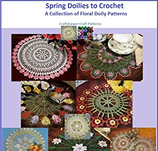 Spring Doilies to Crochet A Collection of Floral Doily Crochet Patterns