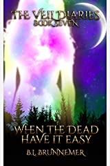 When The Dead Have It Easy (The Veil Diaries Book 7) Kindle Edition