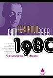 Caio Fernando Abreu: O essencial da década de 1980