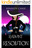 A Radiant Resolution: A Witch Cozy Mystery (Witches of Hemlock Cove Book 10)