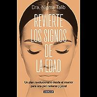 Revierte los signos de la edad: Un plan revolucionario desde el interior para una piel radiante y jovial